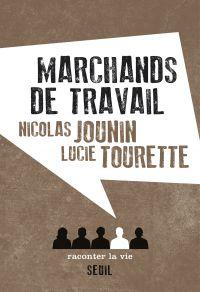 Marchands de travail | Jounin, Nicolas. Auteur