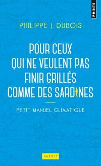 Petit manuel climatique pour ceux qui ne veulent p | Dubois, Philippe Jacques. Auteur