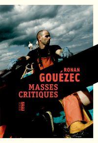 Masses critiques | Gouézec, Ronan (1964-....). Auteur