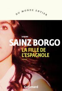 La fille de l'Espagnole | Sainz Borgo, Karina. Auteur