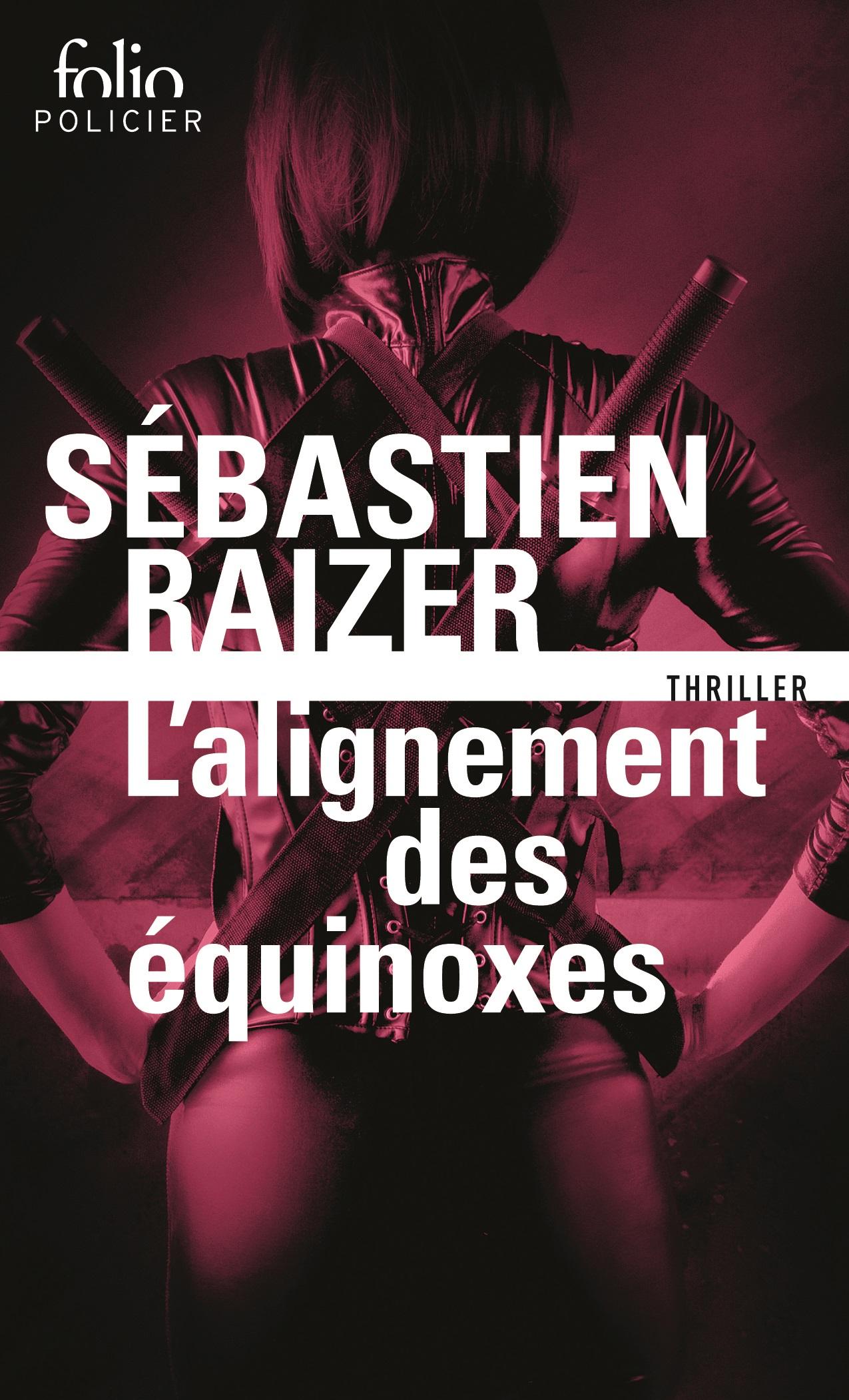 L'alignement des équinoxes (Tome 1) | Raizer, Sébastien