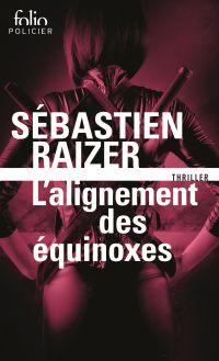 L'alignement des équinoxes (Tome 1) | Raizer, Sébastien. Auteur