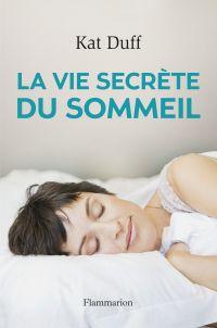 La Vie secrète du sommeil