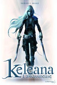 L'Assassineuse . Keleana, tome 1 | Maas, Sarah J.