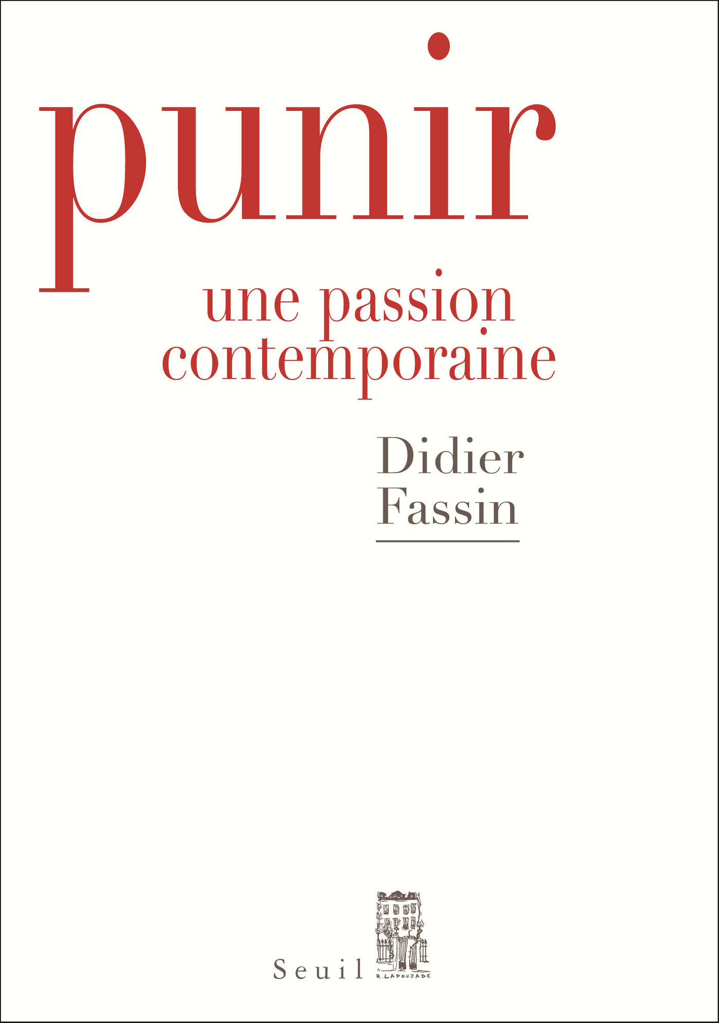 Punir. Une passion contemporaine | Fassin, Didier