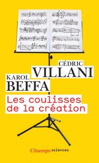 Les coulisses de la création | Beffa, Karol (1973-....). Auteur