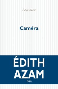 Caméra | Azam, Edith (1973-....). Auteur