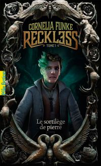 Reckless. Volume 1, Le sortilège de pierre