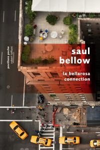 La Bellarosa connection | Bellow, Saul (1915-2005). Auteur