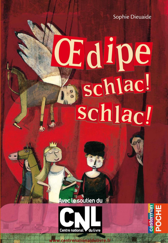 Oedipe schlac! schlac!