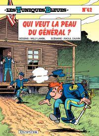 Les Tuniques bleues. Volume 42, Qui veut la peau du général ?