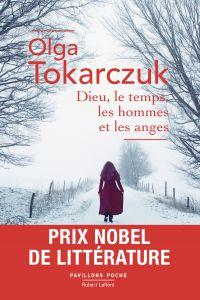 Dieu, le temps, les hommes et les anges - Prix Nobel de littérature | Tokarczuk, Olga (1962-....). Auteur