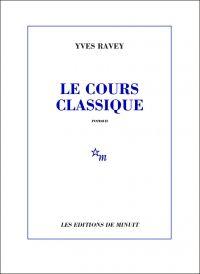 Le Cours classique | Ravey, Yves (1953-....). Auteur