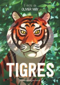 Tigres. Cinq récits d'aventure