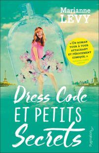 Dress Code et petits secrets | Levy, Marianne. Auteur