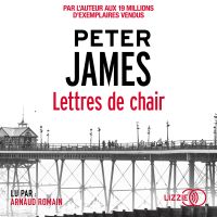 Lettres de chair | JAMES, Peter. Auteur