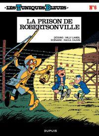 Les Tuniques bleues. Volume 6, La prison de Robertsonville