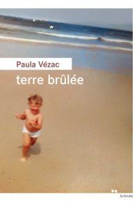 Terre brûlée | Vézac, Paula (1978-....). Auteur