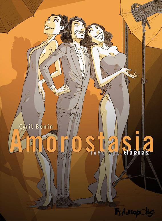 Amorostasia (Tome 3) - ... et ? jamais