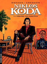 Niklos Koda - tome 1 - A l'Arrière des Berlines | Dufaux, Jean (1949-....). Auteur