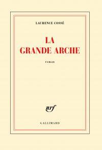 La Grande Arche | Cossé, Laurence. Auteur