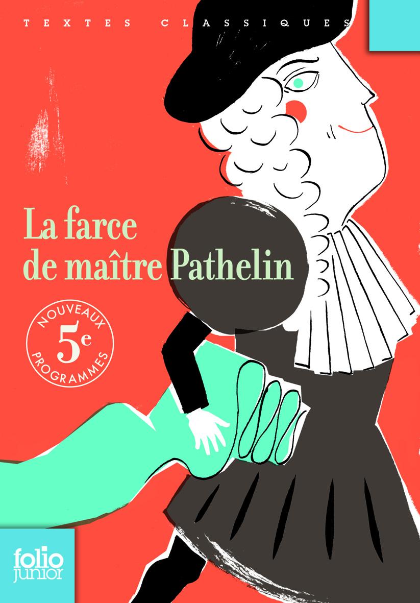 La farce de maître Pathelin (édition enrichie)
