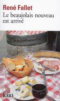 Le beaujolais nouveau est arrivé | Fallet, René. Auteur