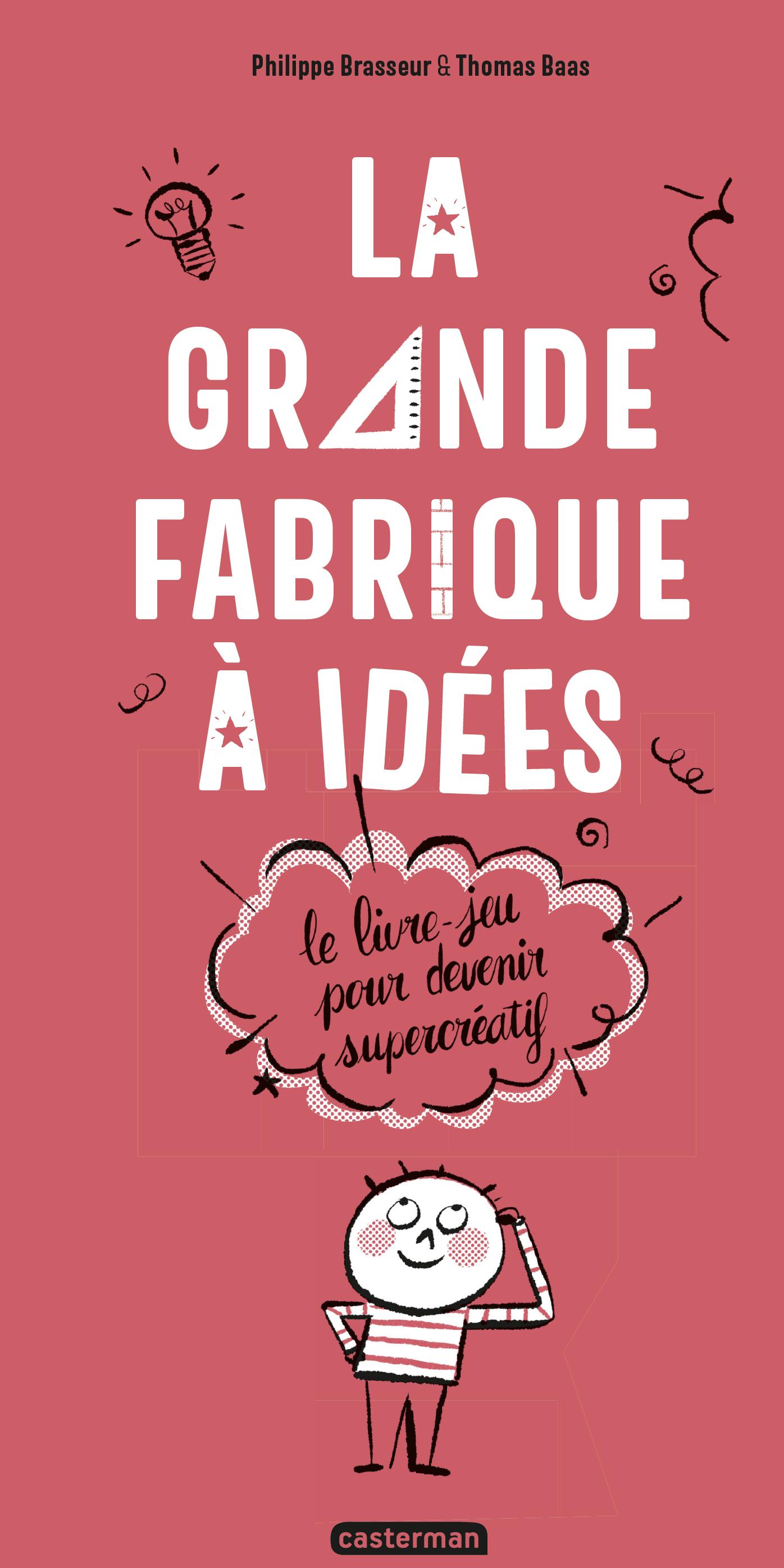 La Grande Fabrique à idées ...