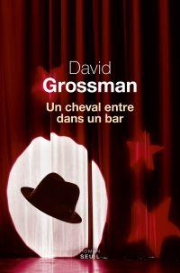 Un cheval entre dans un bar | Grossman, David