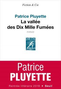La vallée des dix mille fumées | Pluyette, Patrice. Auteur
