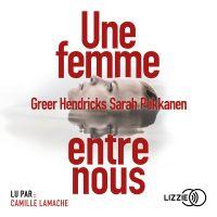 Une femme entre nous | HENDRICKS, Greer. Auteur