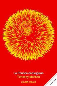 La Pensée écologique | Morton, Timothy (1968-....). Auteur