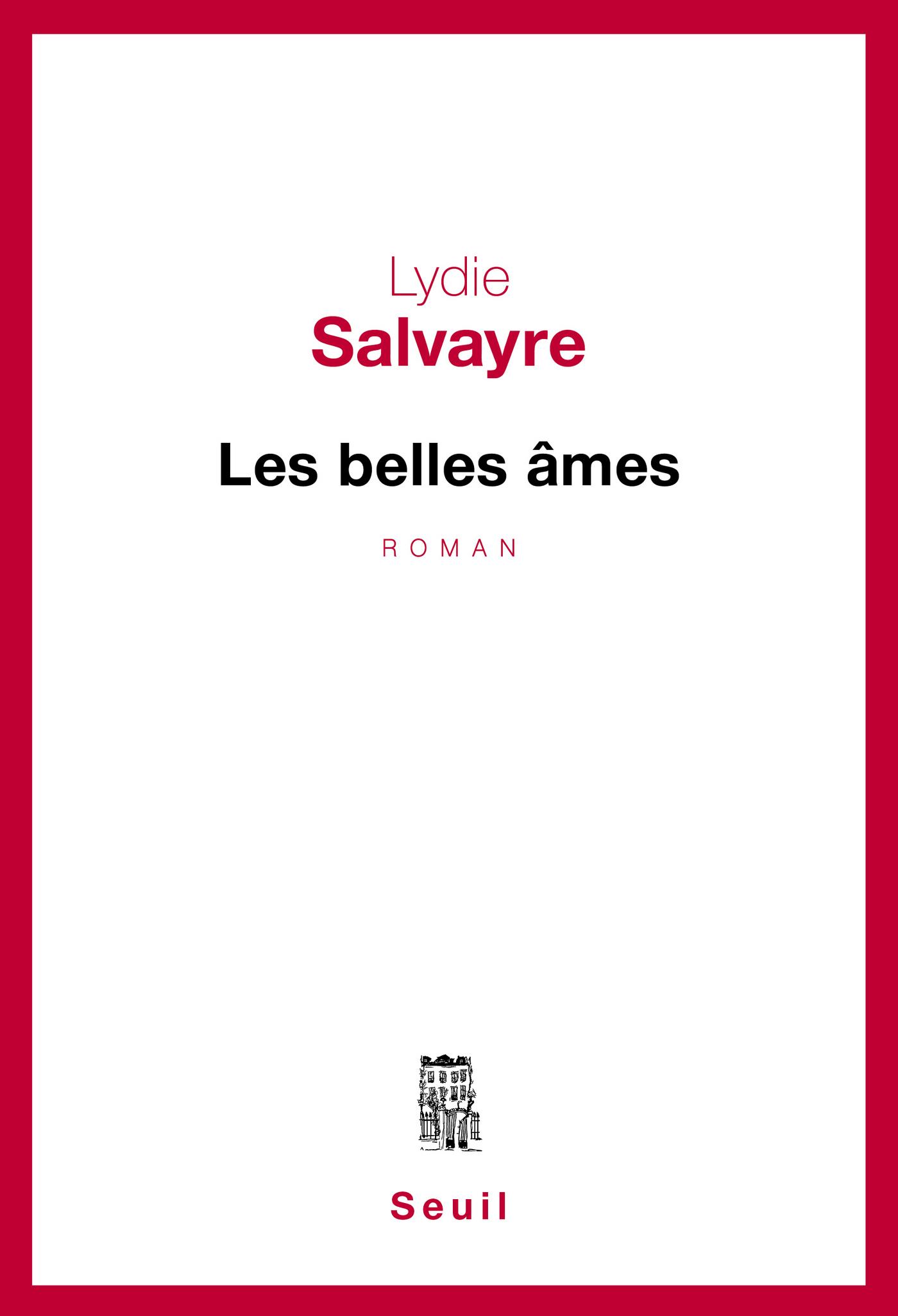 Les Belles âmes   Salvayre, Lydie