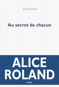 Au secret de chacun | Roland, Alice (1982-....). Auteur