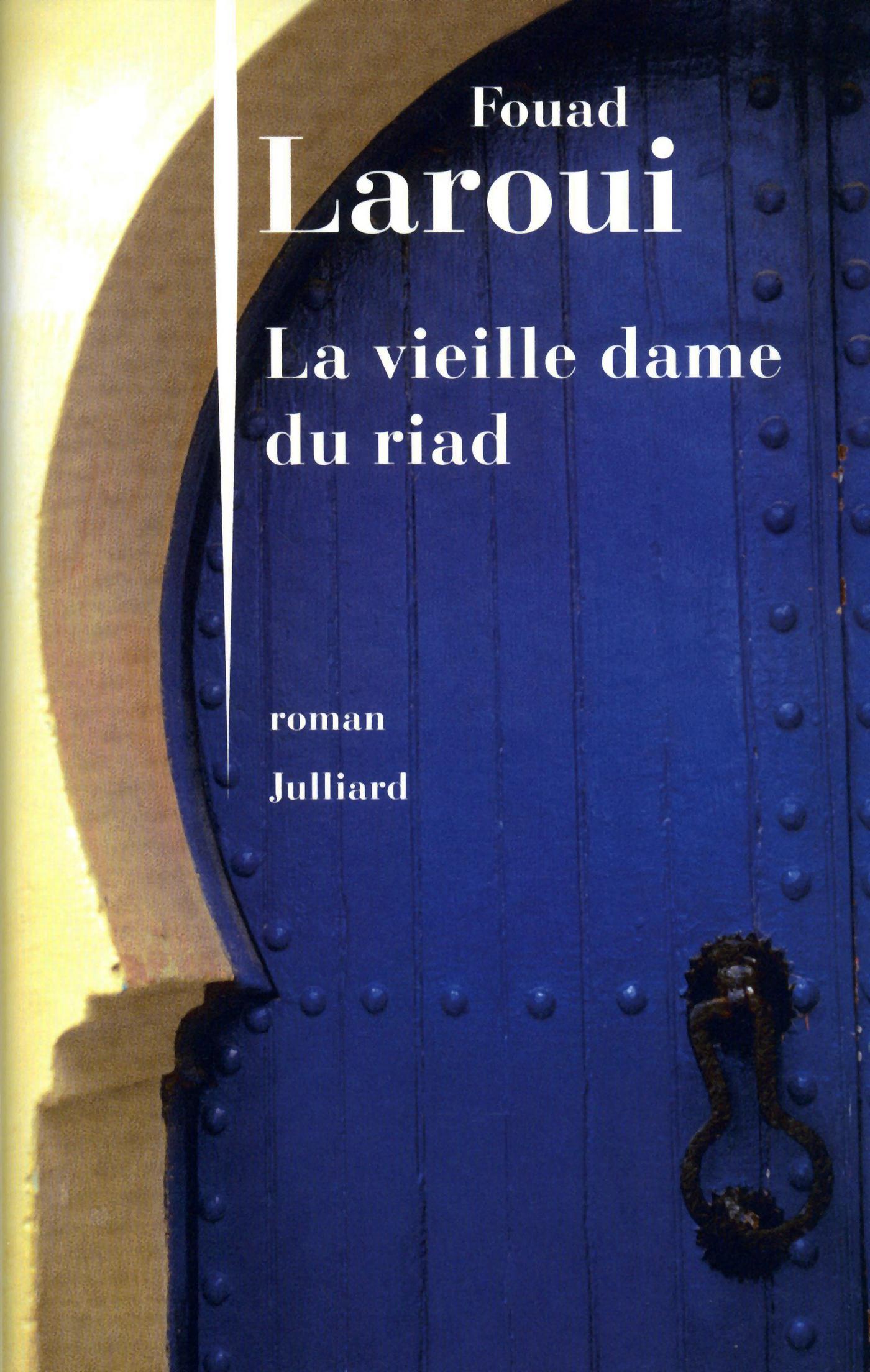 La Vieille Dame du riad   LAROUI, Fouad