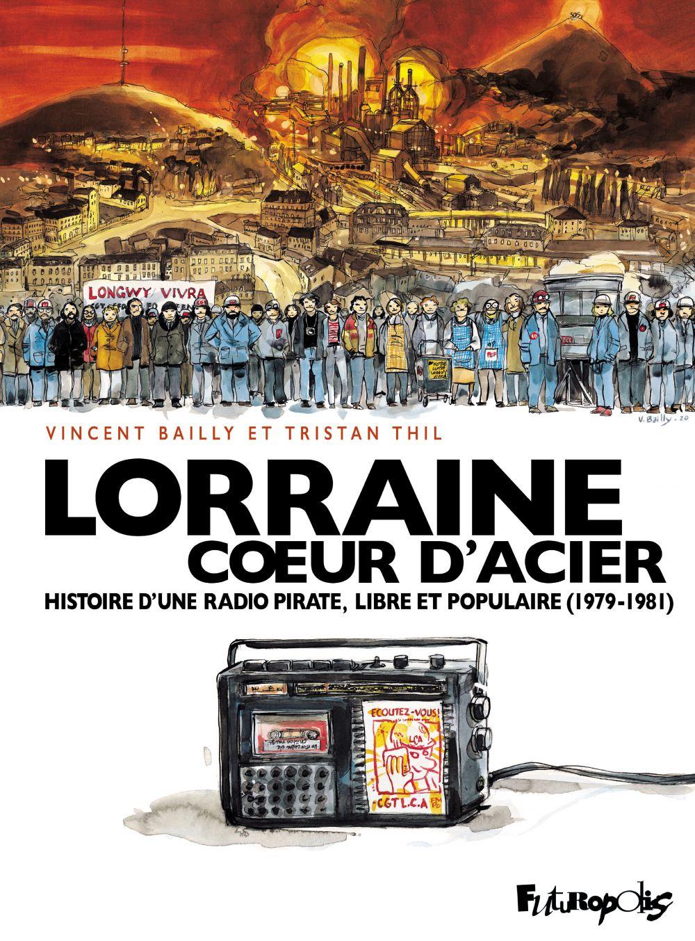 Lorraine Cœur d'Acier | Thil, Tristan (1982-....). Auteur