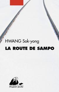 La Route de Sampo | Hwang, Sok-Yong (1943-....). Auteur