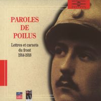 Paroles de poilus. Lettres et carnets du front 1914-1918