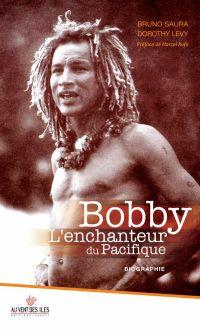 Bobby, l'enchanteur du Paci...