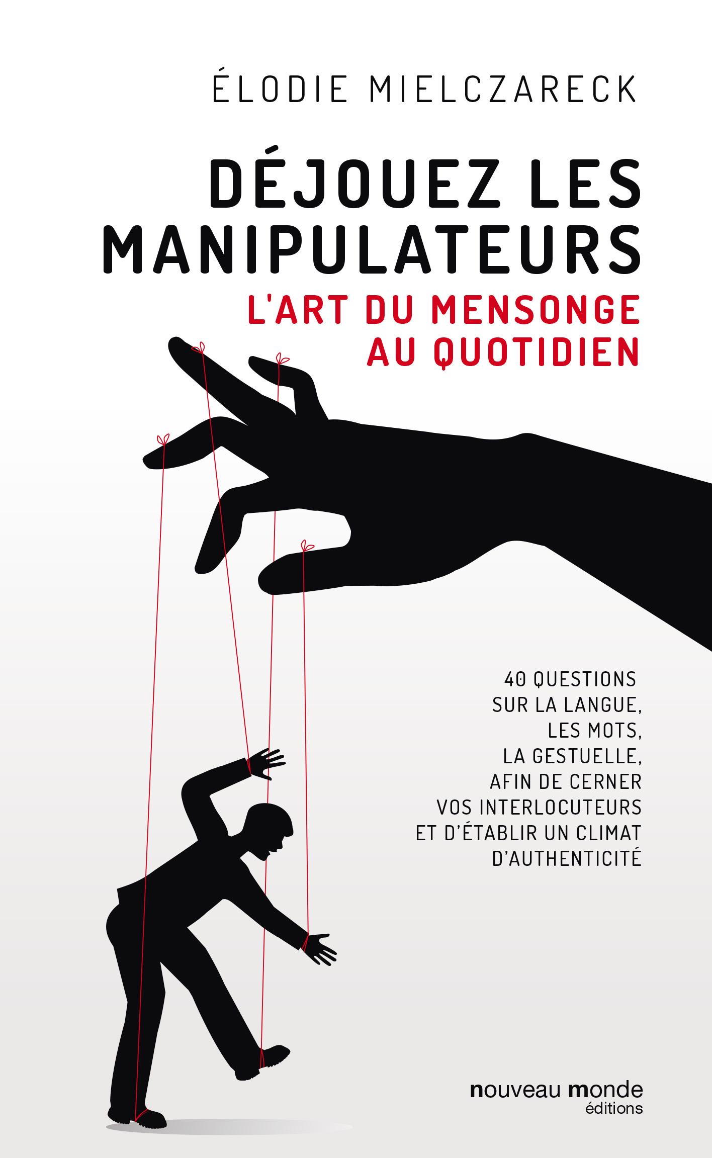 Déjouez les manipulateurs