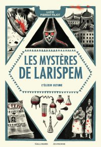 Les Mystères de Larispem (Tome 3) - L'élixir ultime | Pierrat-Pajot, Lucie. Auteur