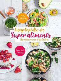 Encyclopédie des Super Aliments. Boostez votre équilibre !
