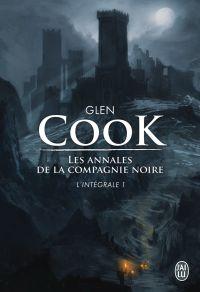 Les annales de la Compagnie noire - L'Intégrale 1 (Tomes 1, 2 et 3) | Cook, Glen. Auteur