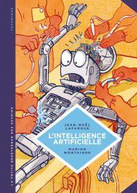 La petite Bédéthèque des Savoirs - L'intelligence artificielle | Lafargue, Jean-Noël (1968-....). Auteur