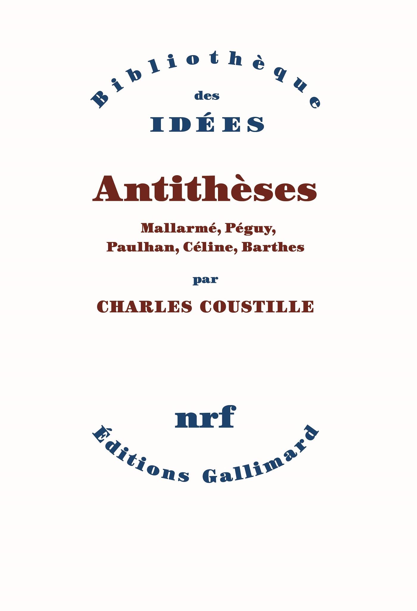 Antithèses. Mallarmé, Péguy, Paulhan, Céline, Barthes