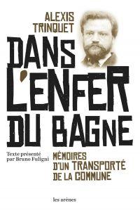 Dans l'enfer du bagne | Trinquet, Alexis (1835-1882). Auteur