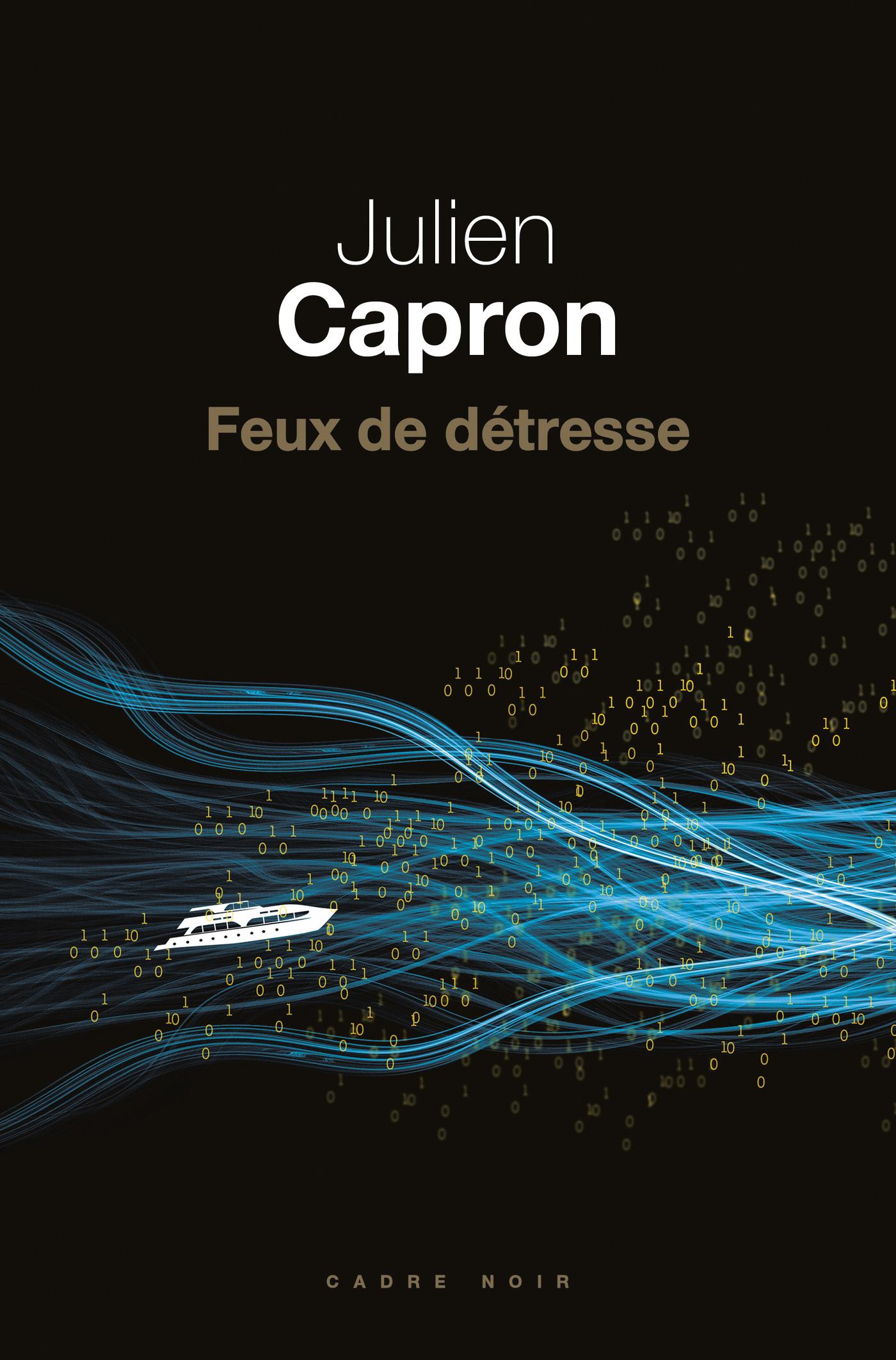 Feux de détresse | Capron, Julien
