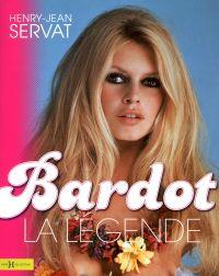 Bardot, la légende | Servat, Henry Jean (1949-....). Auteur