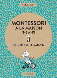 Montessori à la maison - 3-6 ans