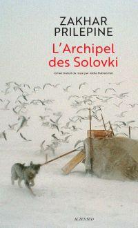 L'Archipel des Solovki | Prilepine, Zakhar (1975-....). Auteur